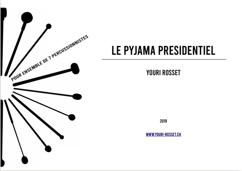 Le Pyjama présidentiel – Youri Rosset